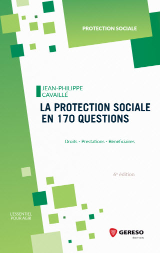 La protection sociale en 170 questions - GERESO 2019