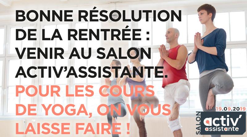 #SalonActivAssistante Palais Brongniart - Paris 19-9-2019 bonne resolution rentree yoga